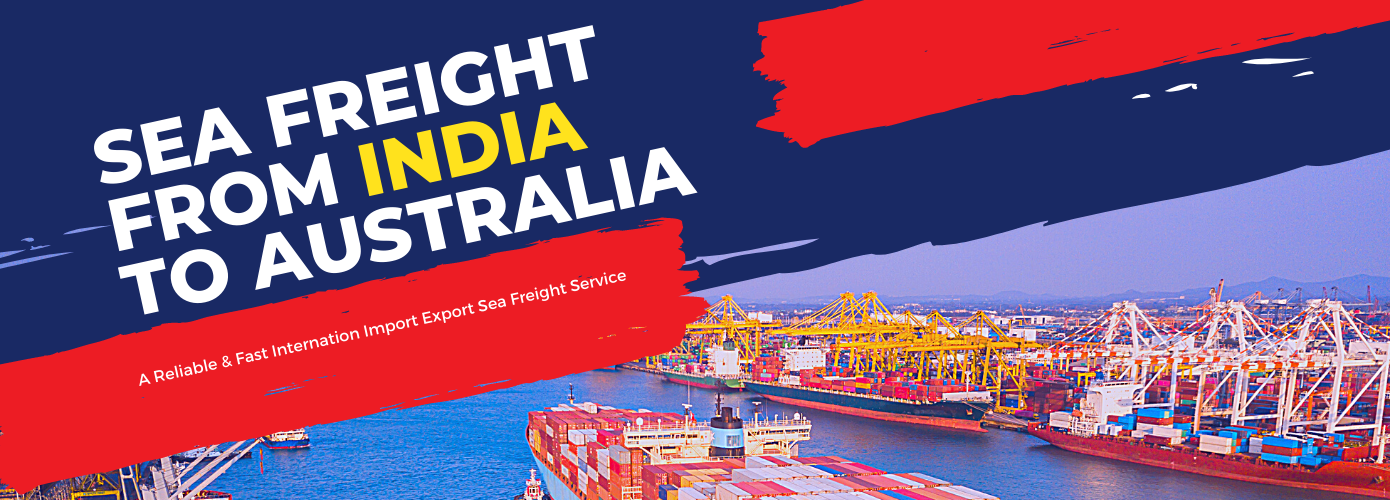 Sea Freight From India To Australia-Service